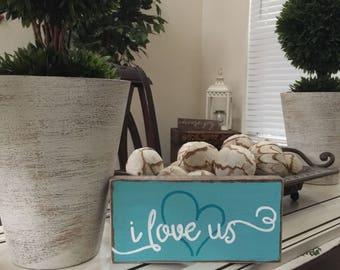 I love us-Valentines Day gift-Valentines Day Sign-Valentine-Wedding-Anniversary-Shelf Sitter
