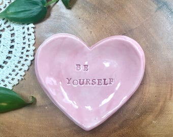 """Ceramic Heart Jewelry, Ring dish, Trinket, Teabag Dish- Pink """"Be Yourself"""""""