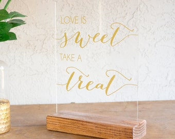 Love is Sweet Take a Treat - Dessert Signs for Wedding - Wedding Dessert Table Sign - Wedding Dessert Sign - Acrylic Dessert Sign