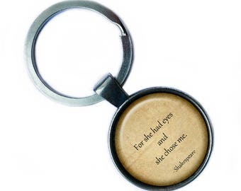 "William Shakespeare ""For she had eyes and she chose me."" Keychain Keyring"