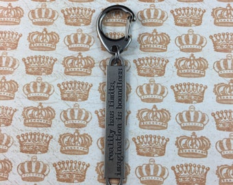 """Motivational Keychain - """"Reality has limits, imagination is boundless"""" - Encouraging Quote Key Ring"""