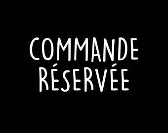 Commande réservée à Jacinthe Lamoureux - Fille de week end