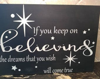 If You Keep On Believing The Dreams That You Wish Will Come True Cinderella Sign