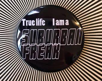 Suburban Freak Alert!
