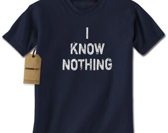 I Know Nothing Mens T-shirt