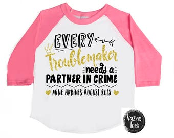 Every Troublemaker needs a Partner in Crime - Personalized Announcement Shirt - Big Sister Shirts - New Baby - Pregnancy - Future Big Sis