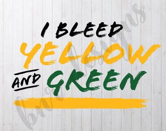 I Bleed Yellow and Green, Packers SVG, Oregon Ducks SVG, Baylor SVG, Dxf File, Cricut File, Cameo File, Silhouette File