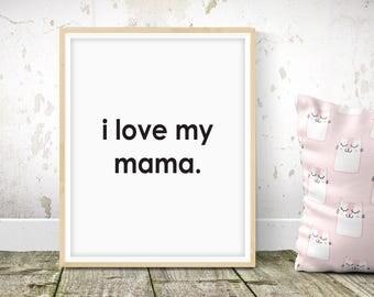 I Love My Mama - Nursery Print - Children's Wall Art - Baby Nursery Decor - Kids Room - Black & White - Modern - Contemporary - Monochrome