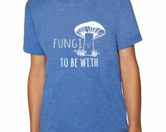 Fungi To Be With Kids T-Shirt, Tri-blend, Comfortable. Funny Gift. Shirts with Sayings. Royal Blue