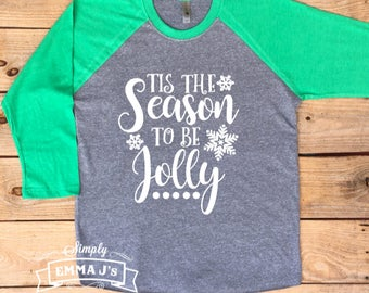 Tis the season to be jolly, Christmas shirt, Christmas, holiday shirt, Santa shirt, women's shirt, gift idea