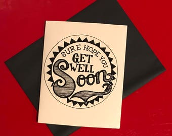black and white hand lettered get well soon card