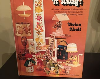 Vintage 1973 Craft Book Dont Throw it away By Vivian Abell Excellent Condition