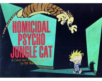 Homicidal Psycho Jungle Cat - Calvin Hobbies