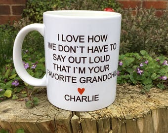 Personalised I love how we don't have to say that i'm your favourite grandchild mug, personalised gift, cup coffee lovers, birthday gift