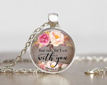 Religious Jewelry, Quote Necklace, Inspirational Jewelry Fear not for I am with You, Isaiah 41:10 Scripture Glass Necklace, Christian Gift