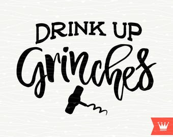 Drink Up Grinches SVG Christmas Cutting File Instant Download Drunk Grinch Corkscrew for Cricut Explore, Silhouette Cameo, Cutting Machines