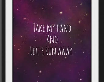 Take my hand and let's run away, Instant download, Art print, Quotee, Print decor, Wall decor