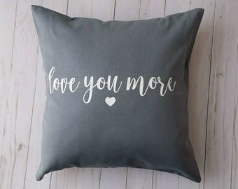 Love You More Grey Throw Pillow
