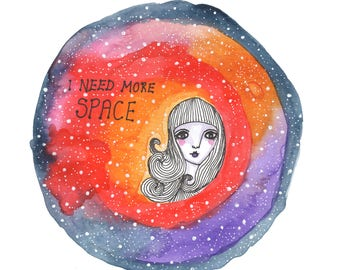 I Need More Space, Art Print, Galaxy Art, Quirky Art, Quote, Illustration, Wall Art, Home Decor