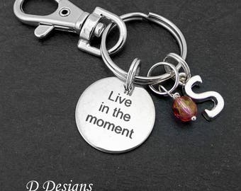 Live in the Moment Bag Charm, Funny Quote KeyRing, Live Life KeyChain, Motivatinonal Gift, Feel Good Keychain, Personalise gift