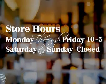 Store hours, Business Hours signs, Hours of operation decal, Business hours decals, Store hours decals, Custom Store hours decals, Decals