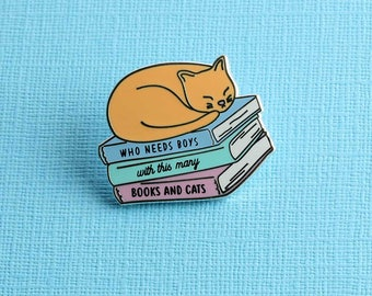 Who Needs Boys With This Many Books And Cats Enamel Pin // Bibliophile/ Bookworm / Cat Mama Lapel Pin Badge/Brooch