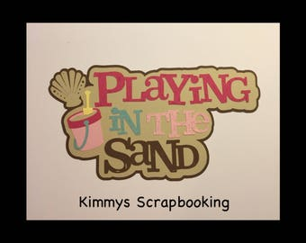 Playing in the sand Scrapbook Title Premade Paper Piecing