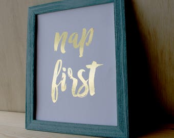 Nap First - Gold Foil Print