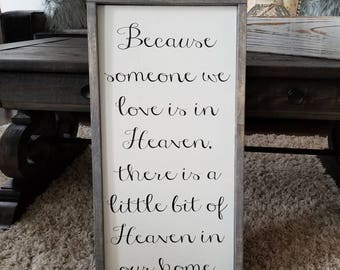 Because someone we love is in Heaven | Home sign | Wood Sign | Wooden sign | Wooden quote sign | Word art | Rustic Wooden Sign | Rustic sign