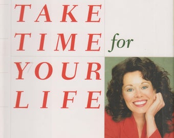 Take Time For Your Life  (Hardcover, Self-Help, Personal Coach) 1998 First Edition
