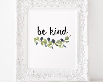 Be kind Printable art Watercolor print Leaves artwork INSTANT DOWNLOAD Home decor Be kind sign Inspirational quote Digital print Quote print