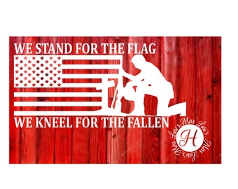 Stand for the flag  kneel for the Fallen  SVG DFX Cut file  Cricut explore file  car decal Patriotic t shirt Commercial license