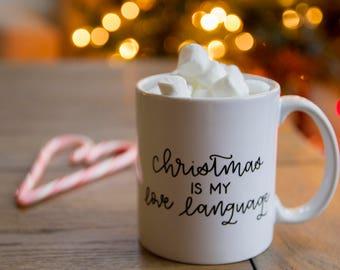 Christmas Is My Love Language Mug | Christmas Gift