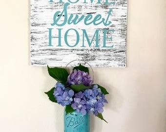 Home Sweet Home/ wood sign / mason jar / vase