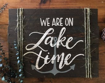 We are on Lake Time - Cottage Sign - Wood Sign - Custom Wood Sign - Rustic Sign - Lakehouse Decor - Lake Sign
