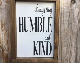 Tim McGraw,Always stay Humble and Kind,Framed wood sign,Family saying,Country song lyrics,word sign saying,shabby chic art,wood sign saying