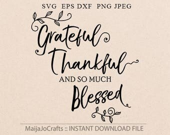 Thanksgiving svg Grateful thankful blessed SVG files for Cricut  DXF Eps, Svg files for Silhouette file Cricut downloads Cabin decor