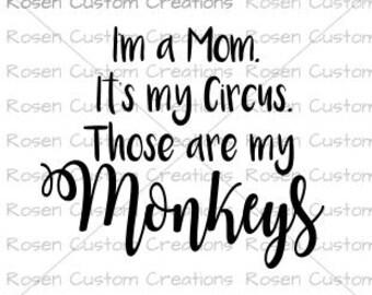 Mom svg. monkey. circus. parenting parents.