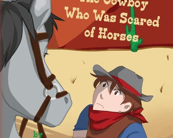 Children's book - The Cowboy Who Was Scared of Horses