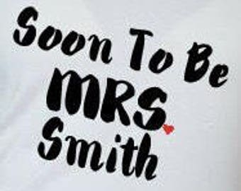 """Soon to be Mrs.""""Last Name"""""""