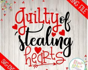 Valentine SVG Valentines Day svg guilty of stealing hearts svg boy valentines svg Valentines dxf eps design