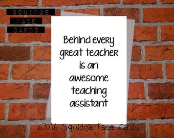 End of term, teaching assistat thank you card - Behind every great teacher is an awesome teaching assistant