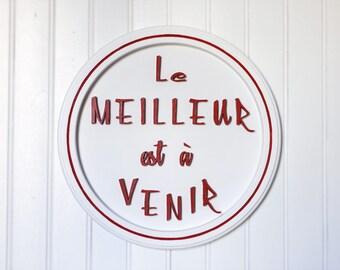 """Panneau """"Le meilleur est à venir"""", texte en 3D, fait main, rouge/orange, fond blanc - Board, wall decoration white and red, text in French"""