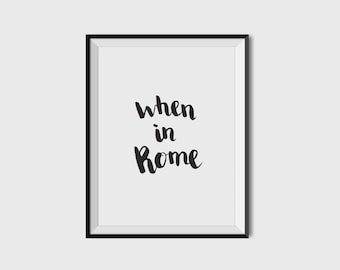 When In Rome   Wall Art, Home Decor Print, hand lettered print, travel quotes, rome, europe. Physical Copy
