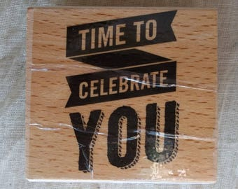 Time to Celebrate you - rubber stamp