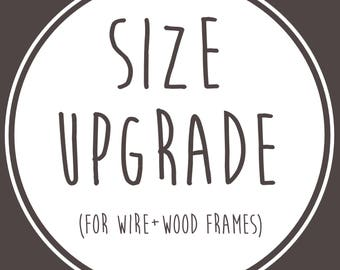 Size Upgrade for Wire+Wood Frames