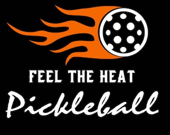 PICKLEBALL DECAL - Feel the Heat.  Come in white with the orange flame.