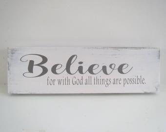 Believe Sign/Religious Sign/Small Sign/Inspirational Sign/Wood Sign