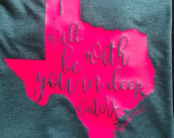 Heather Deep Teal T-Shirt Hurricane Harvey Relief Fund, Texas Natural Disaster American Red Cross Donation, ISAIAH 43:2 I Will Be With You I