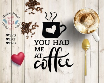coffee svg, coffee quotes, you had me at coffee, couple svg, svg mug design, stencil design, decal design, t-shirt design, coffee cut file